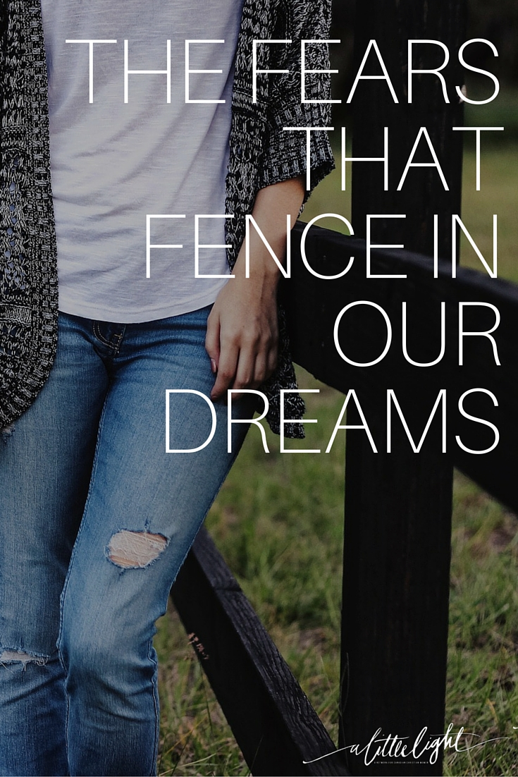 The Fears that Fence In Our Dreams