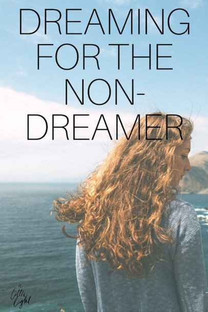 If you consider yourself a non-dreamer, here are somethings you might be up against