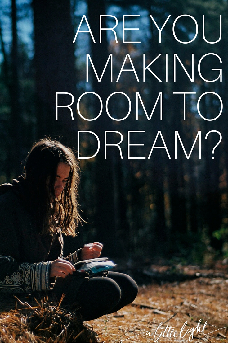 Are You Making Room to Dream?