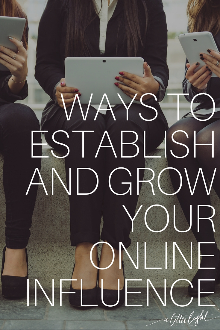 Ways to Establish And Grow Your Online Influence