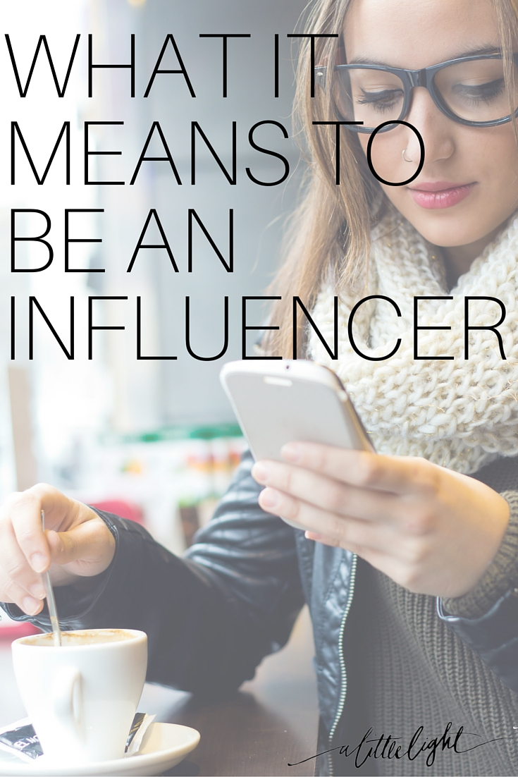 What It Means To Be An Influencer
