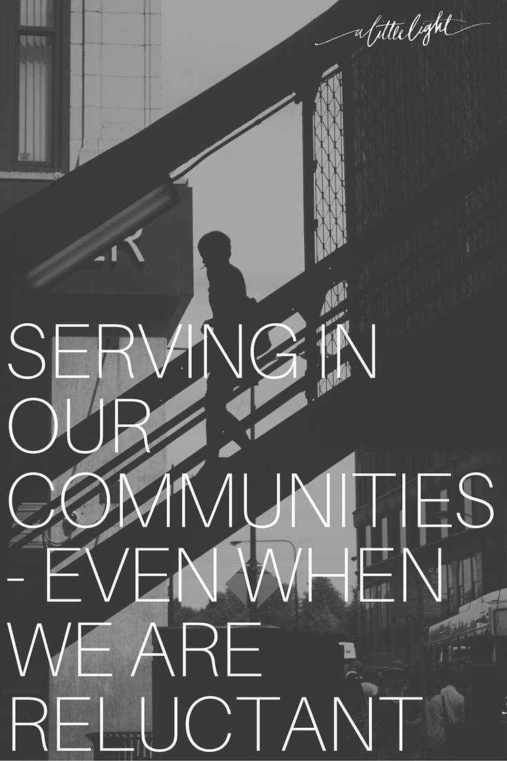 Serving In Our Communities, Even When We Are Reluctant