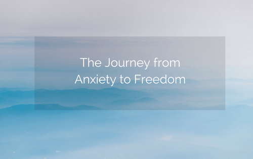 The Journey From Anxiety to Freedom (aka how I know transformation is possible)