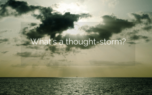 What's A 'Thought Storm'?