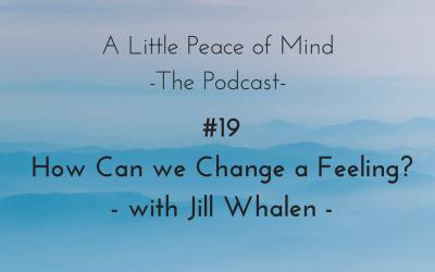 Episode 19: How Can We Change a Feeling? With Jill Whalen