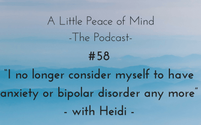 "Episode 58: ""I no longer consider myself to have anxiety or bipolar disorder any more"" with Heidi"