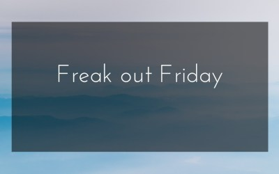 Freak out Friday