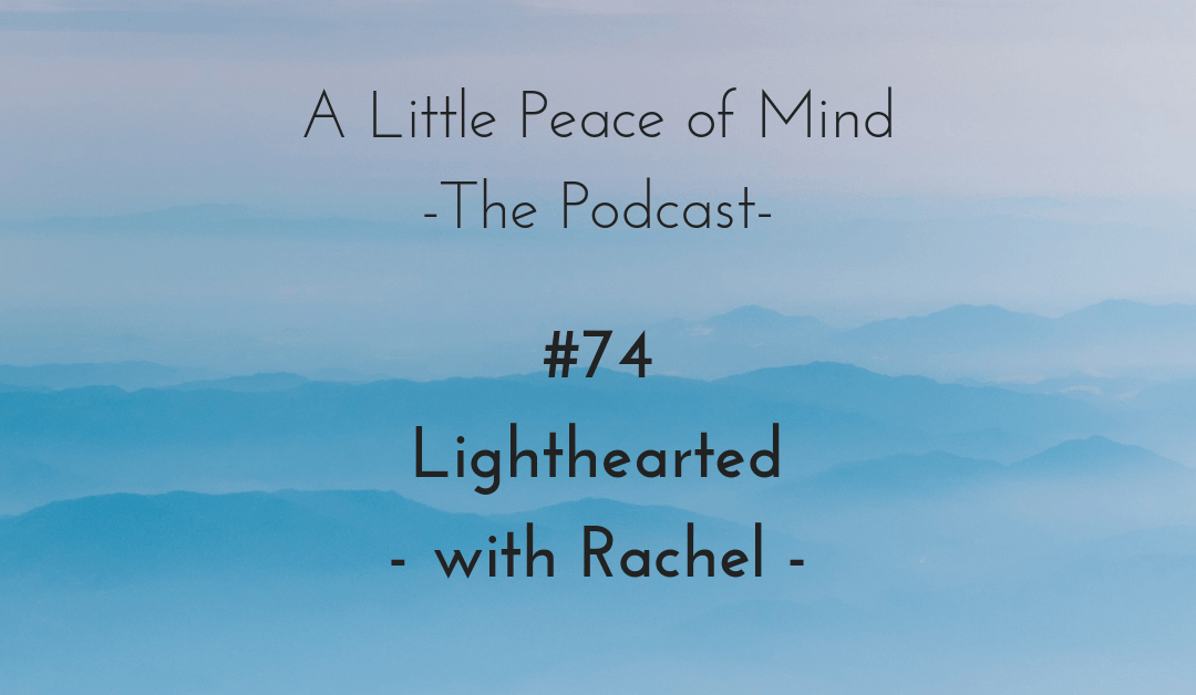 Episode 74: Lighthearted