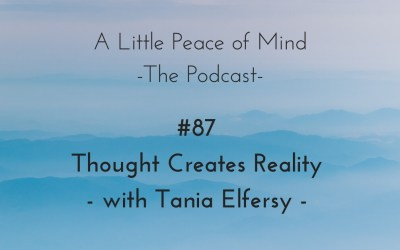 Episode 87 – Thought Creates Reality with Tania Elfersy