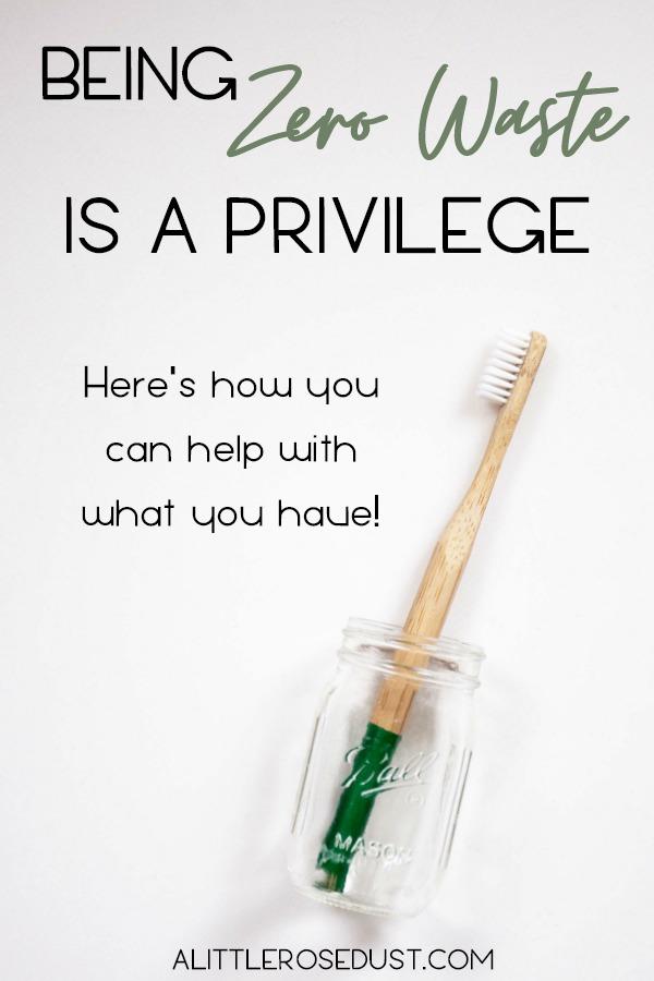 being zero waste is a privilege