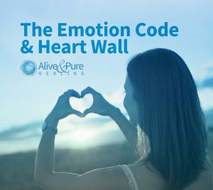 The Emotion Code & Heart Wall | Alive and Pure Healing