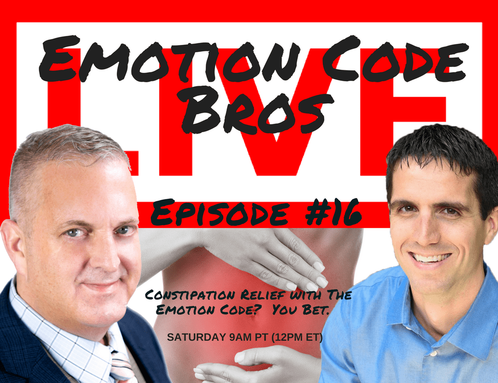 Episode #16 Constipation Relief with The Emotion Code? You Bet With the Emotion Code Bros.