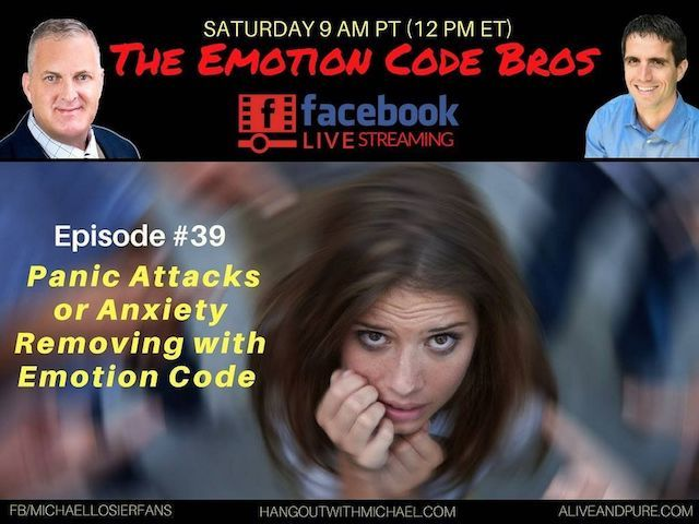 Episode #39 Panic Attacks or Anxiety with Emotion Code John Inverarity and Michael Losier