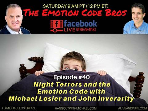 Episode #40 Night Terrors and The Emotion Code with Michael Losier and John Inverarity