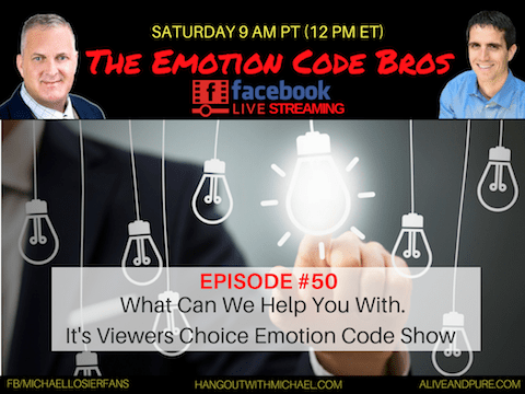 Episode #50 What Do You Need to Make Things Better With Emotion Code? With Michael Losier and John Inverarity