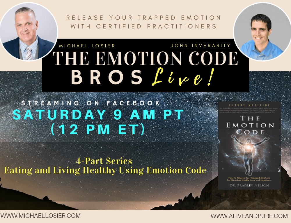 Episode #73 Part 1 of 4 The Eating and Living Healthy Series Emotion Code with John Inverarity and Michael Losier