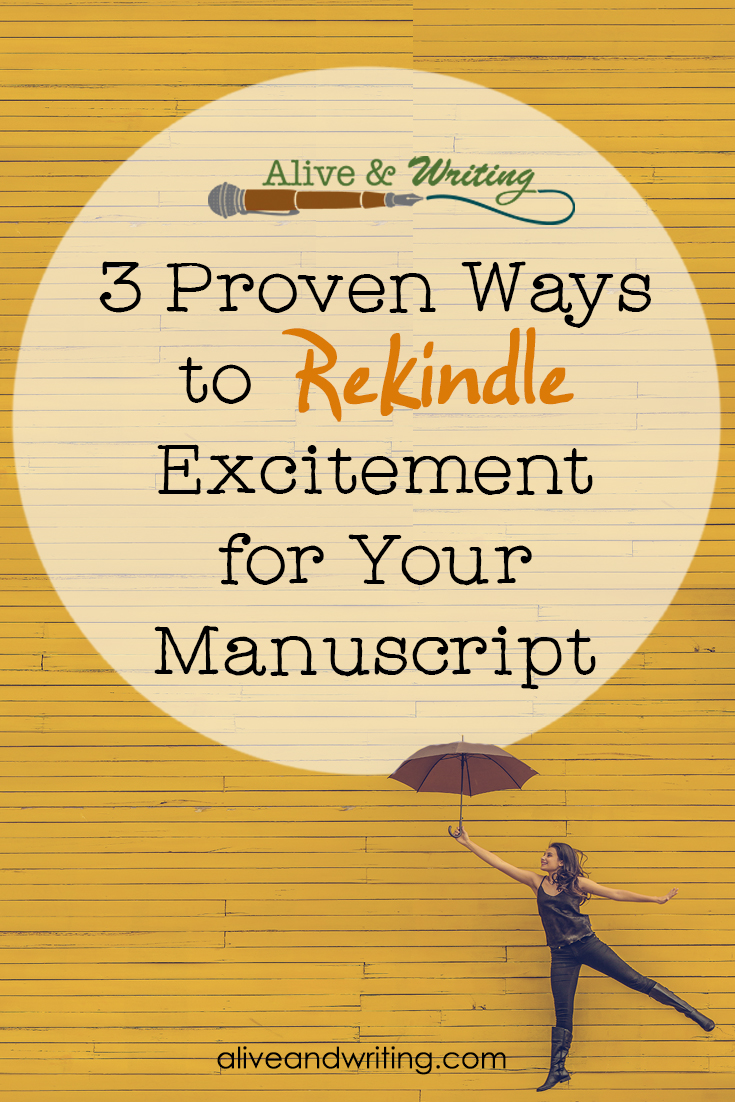 3 Proven Ways to Rekindle Excitement for Your Manuscript