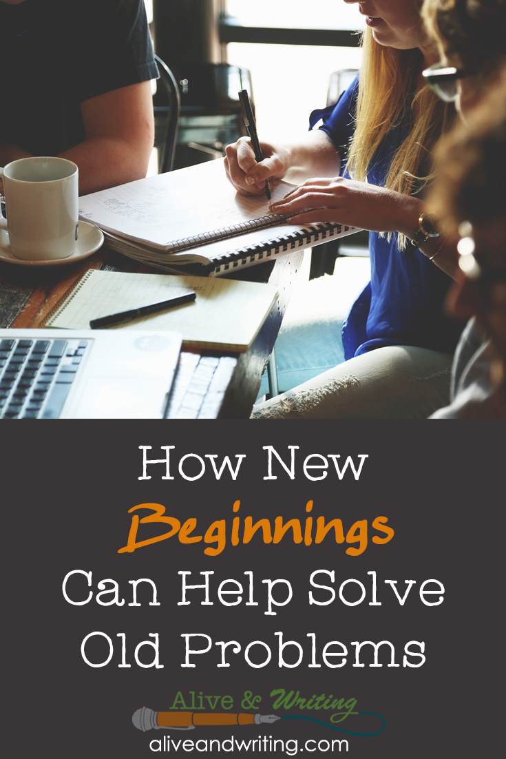 How New Beginnings Can Help Solve Old Problems