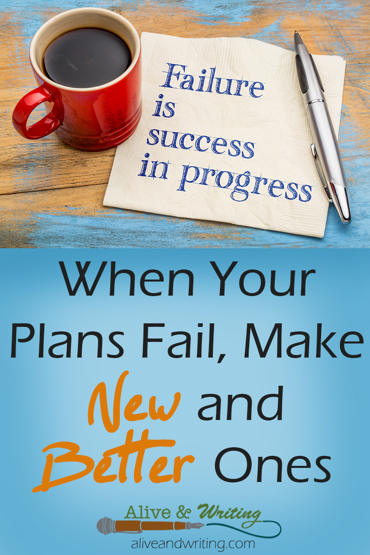 AW 2/6- When Your Plans Fail, Make New and Better Ones