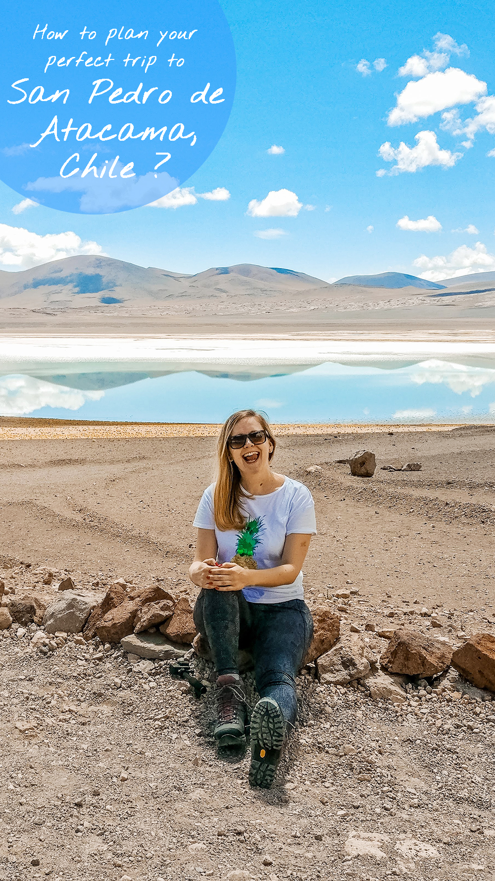 How to plan your perfect trip to San Pedro de Atacama, Chile? | Aliz's Wonderland