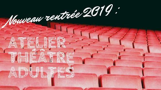 Nouveau : un atelier théâtre adulte en projet !