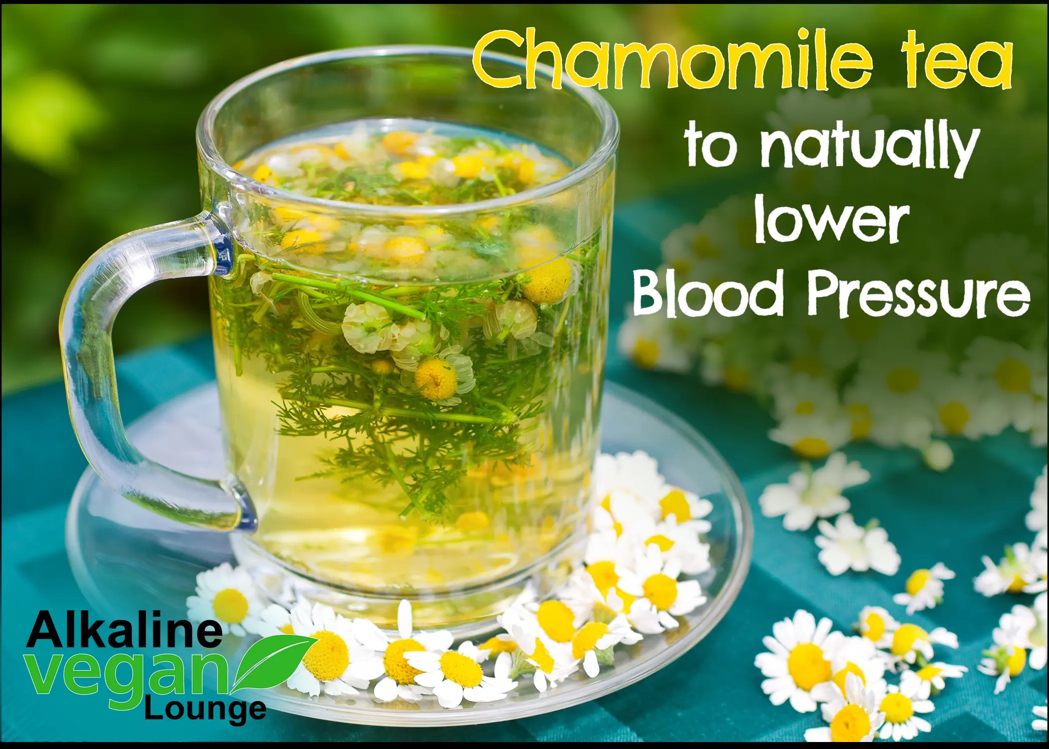 Chamomile Tea to Naturally Lower Your Blood Pressure ...