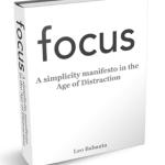 Lär dig att fokusera som Leo Babauta [+ gratis e-bok]