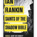 Recension: Saints of the shadow bible av Ian Rankin