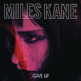 Miles Kane Give Up