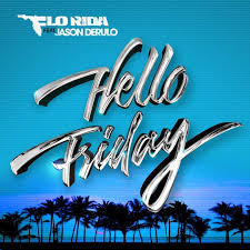 hello friday flo rida