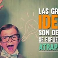 Grandes ideas para grandes propósitos
