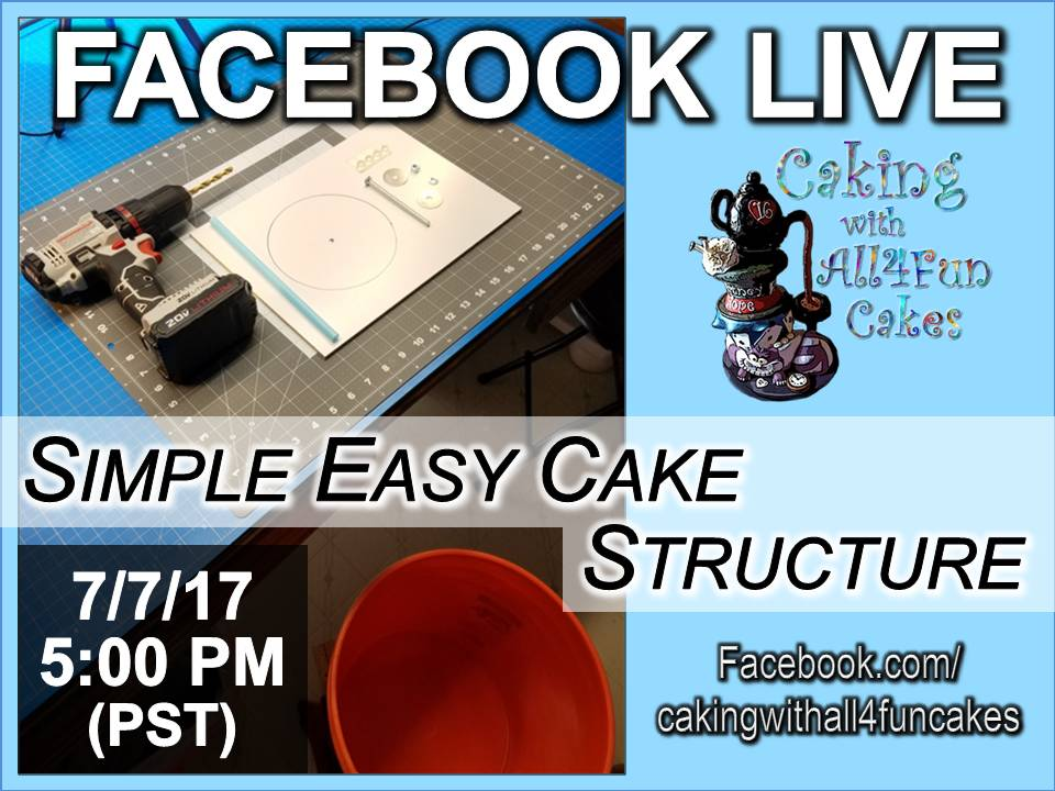 SIMPLE EASY CAKE STRUCTURE - Facebook Live Tutorial by Caking with All4Fun Cakes - 07-07-17