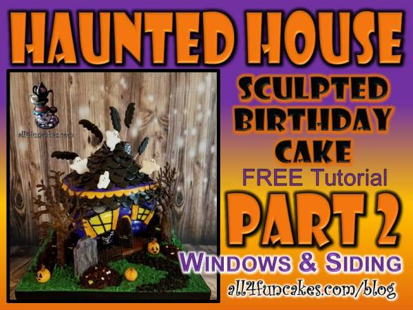 Haunted House Cake Tutorial Part 2 - Windows and Siding by Caking with All4Fun Cakes