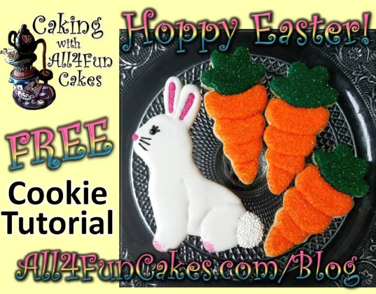 Easy Fun Easter Bunny and Carrots Cookie Decorating Video Tutorial by Caking with All4Fun Cakes LLC 2018