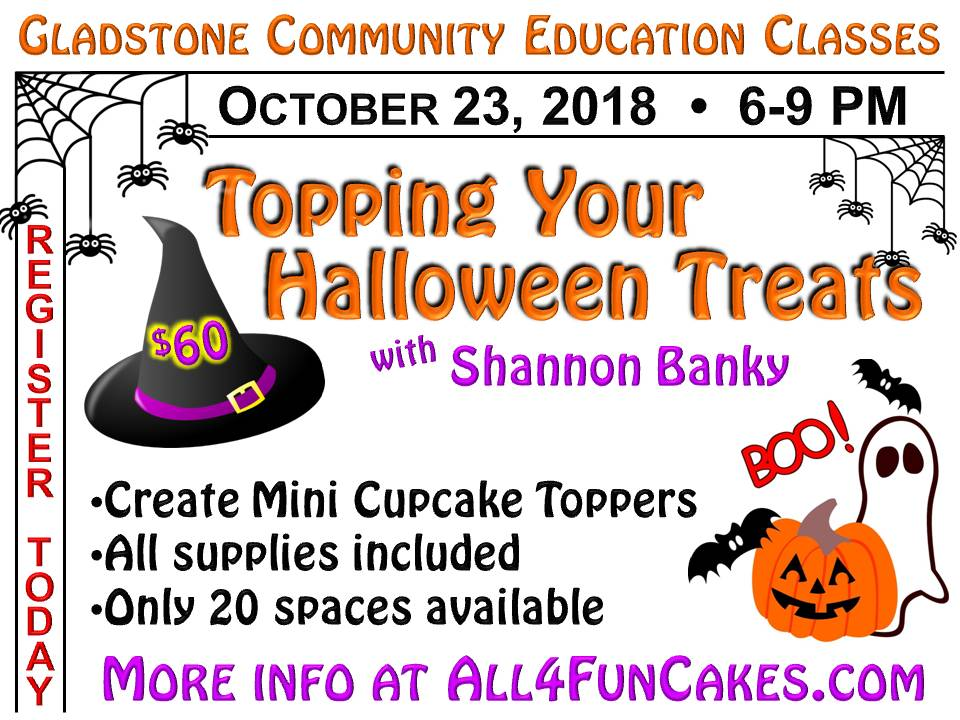 Topping Your Halloween Treats Class 10-23-18 All4Fun Cakes LLC