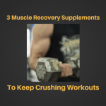 3 Muscle Recovery Supplements Thumbnail