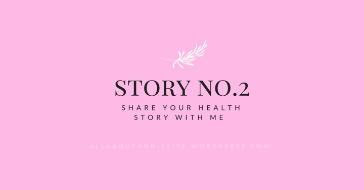 SHARE YOUR STORY – NO.2