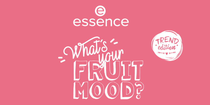 ESSENCE Trend Edition What's your FRUIT MOOD - PREVIEW │ESSENCE TREND EDITION 'WHAT'S YOUR FRUIT MOOD'