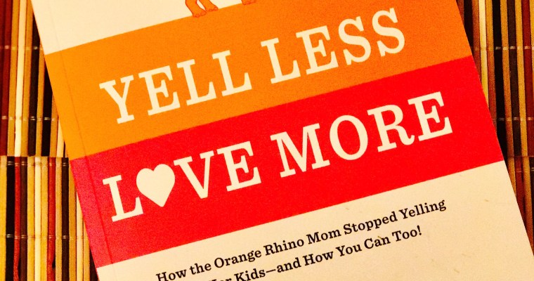 Orange Rhino Challenge Accepted : Yell Less Love More