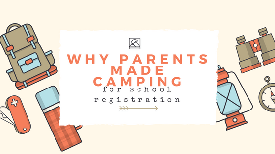 why-parents-made-camping-for-school-registration