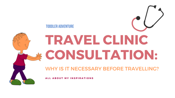 TRAVEL CLINIC CONSULTATION: WHY IS IT NECESSARY BEFORE TRAVELLING?