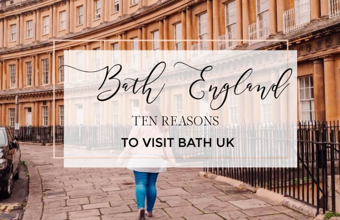 Image of Bath city with text overlay Bath England 10 reasons to visit