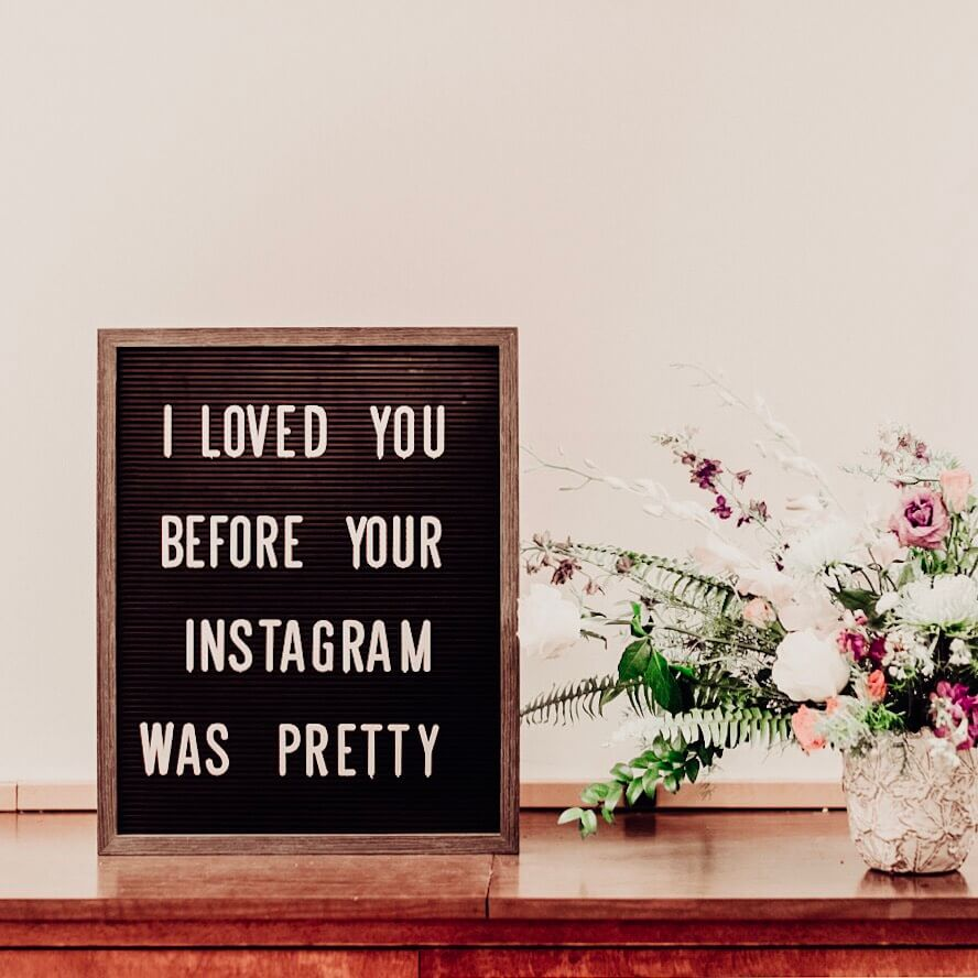 Image of a notice board saying I loved you before your Instagram was pretty