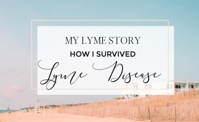 My lyme story. How I survived Lyme disease