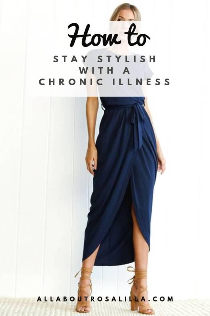 Fashion with Chronic Illness. How to still stay stylish with a chronic illness. Read more on www.allaboutrosalilla.com #chronicillness #lymedisease #chronicillnessstyle #chronicillnesstips #spoonie