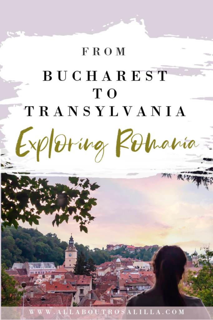 Image of Brasov Romania with text overlay Exploring Romania. From Bucharest to Transylvania.