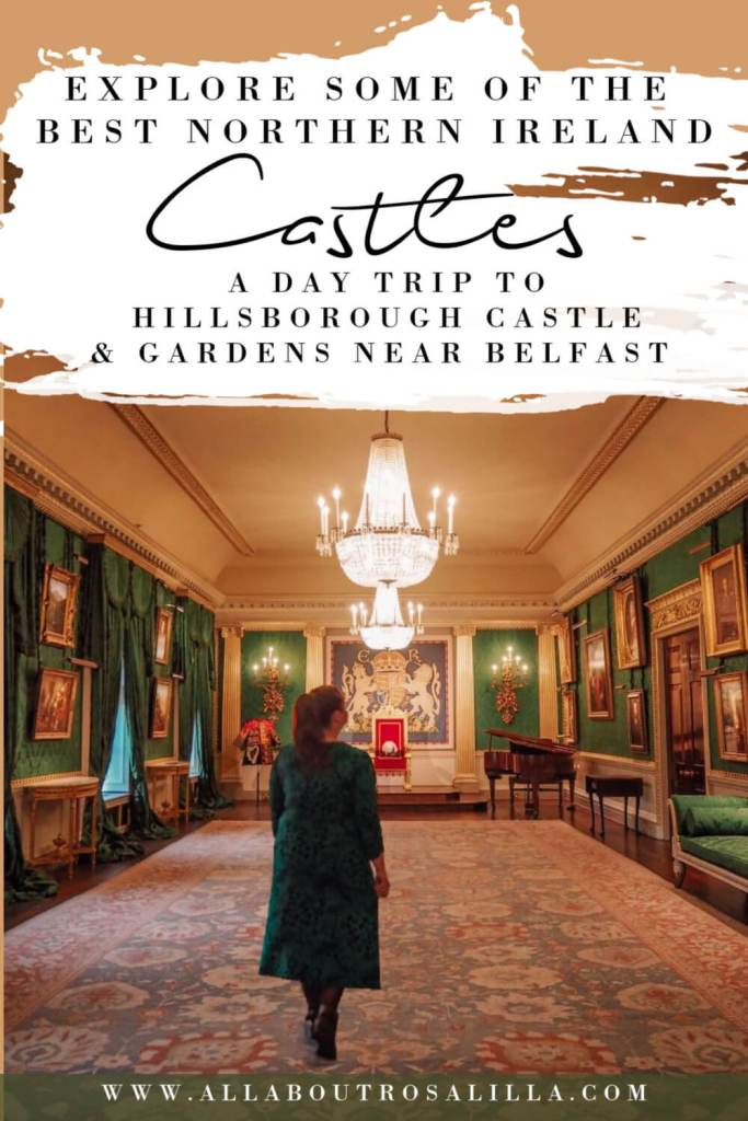 Hillsborough Castle Northern Ireland with text overlay explore some of the best northern ireland castles. A dat yrip to Hillsborough Castle and Gardens near Belfast
