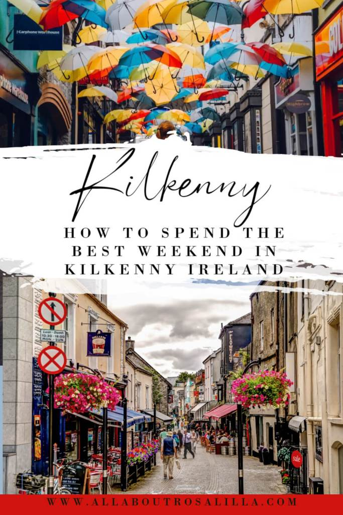 Images of Kilkenny city with text overlay how to spend the best weekend in Kilkenny Ireland