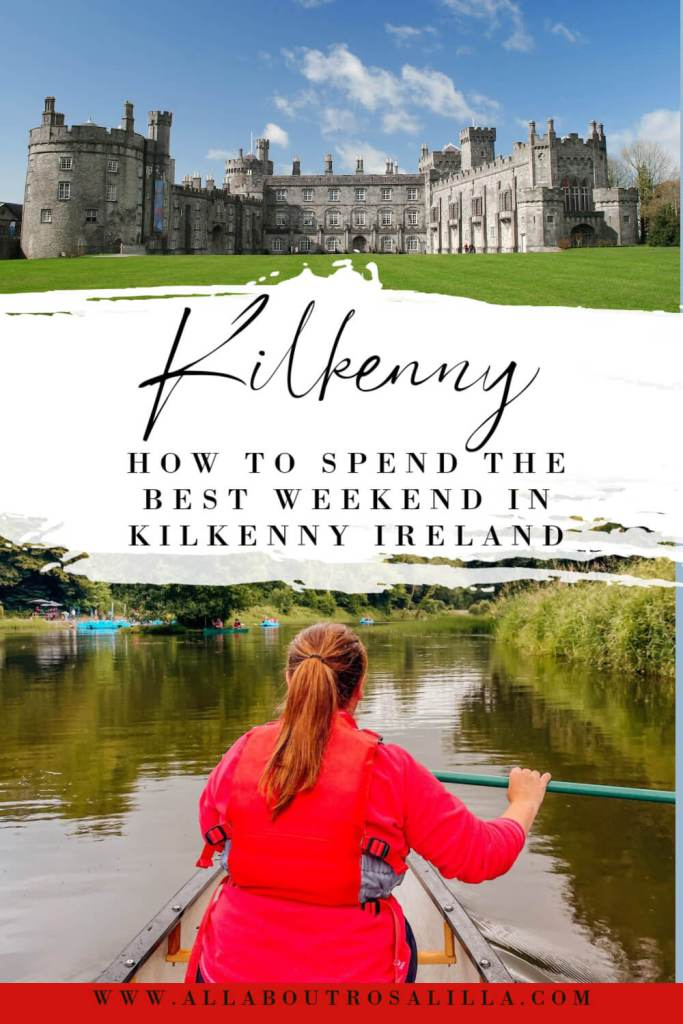 Images of Kilkenny with text overlay how to spend the best weekend in Kilkenny Ireland
