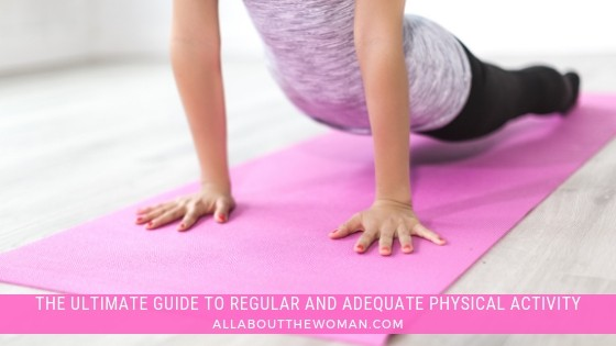 The Ultimate Guide to Regular and Adequate Physical Activity